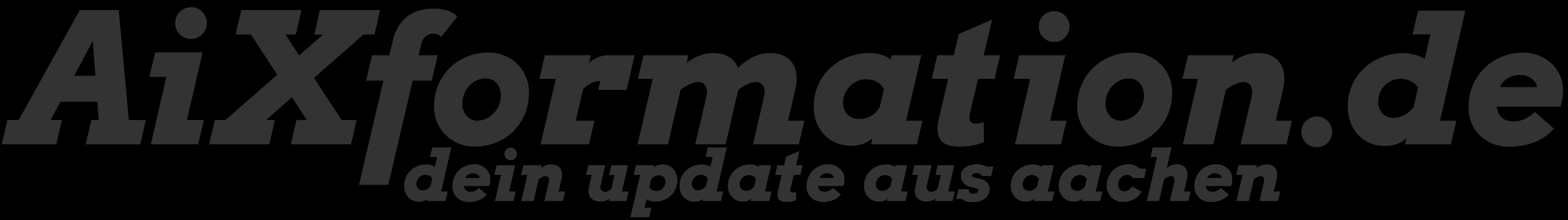 AiXformation – Dein Update aus Aachen